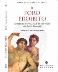 Il foro proibito. Luoghi di ospitalità e di erotismo nel Foro Romano
