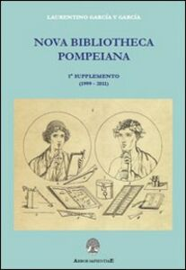Nuova bibliotheca pompeiana. Con CD-ROM. Vol. 1: Supplemento.