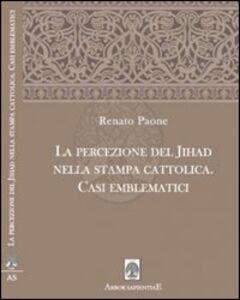 Jihad e stampa cattolica. Casi emblematici