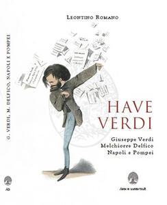 Have Verdi. Giuseppe Verdi, Melchiorre Delfico, Napoli e Pompei