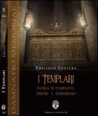 I templari. Storia di complotti, errori e terrorismo