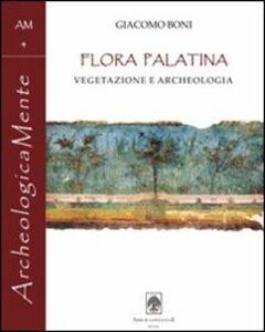 Giacomo Boni. Flora Palatina. Vegetazione e archeologia