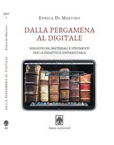 Dalla pergamena al digitale. Biblioteche, materiali e strumenti per la didattica universitaria