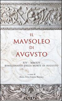 Il Mausoleo di Augusto. Monumento funebre e testamento epigrafico del res gestae divi augusti