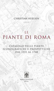 Le piante di Roma. Catalogo delle piante iconografiche e prospettiche dal 1551 al 1748