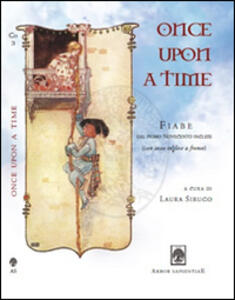 Once upon a time. Fiabe dal primo Novecento inglese. Testo inglese a fronte
