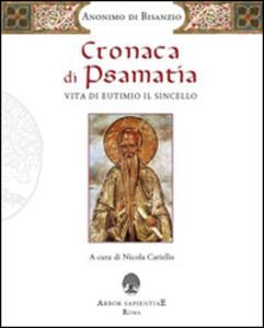 Cronaca di Psamatia. Vita di Eutimio il Sincello. Anonimo di Bisanzio