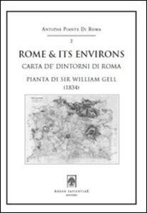Rome & its environs (carta de' dintorni di Roma), 1834 by Sir William Gell. Con cartina