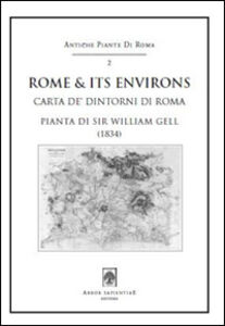 Rome & its environs (carta de' dintorni di Roma), 1834 by Sir William Gell. Con cartina