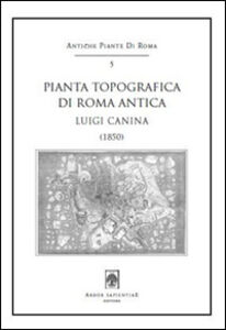 Pianta topografica di Roma antica. Luigi Canina (1850). Con cartina