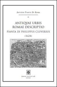 Antiquae urbis Romae descriptio (1624). Pianta di Philippus Cluverius. Con cartina