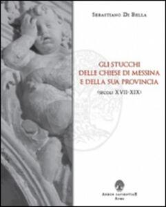 Gli stucchi delle chiese di Messina e della sua provincia (secoli XVII-XIX)