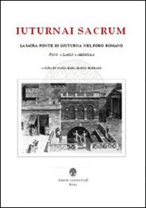 Iuturnai sacrum. La sacra fonte di Giuturna nel Foro Romano (Fons, Lacus, Aedicula)