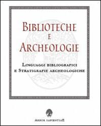 Biblioteche e archeologie. Linguaggi bibliografici e stratigrafie archeologiche