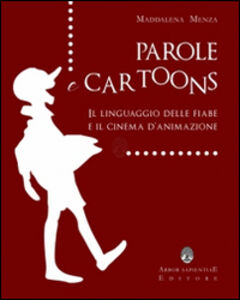 Parole e cartoons. Il linguaggio delle fiabe e il cinema d'animazione