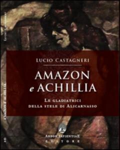 Amazon e Achillia. Le gladiatrici della stele di Alicarnasso