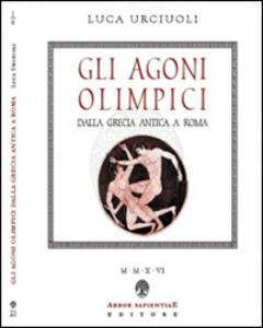 Gli Agoni olimpici dalla Grecia antica a Roma