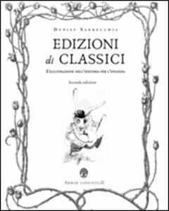 Edizioni di classici. L'illustrazione nell'editoria per l'infanzia