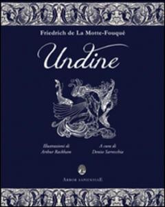 Undine. La favola di Friedrich de La Motte-Fouqué