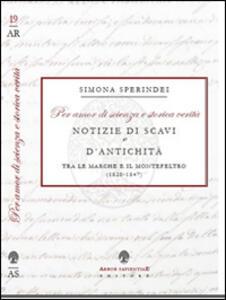 «Per amor di scienza e storica verità». Notizie di scavi e d'antichità tra le Marche e il Montefeltro (1820-1847)
