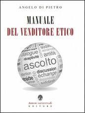 Libro Manuale del venditore etico Angelo Di Pietro