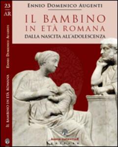 Il bambino in età romana. Dalla nascita all'adolescenza