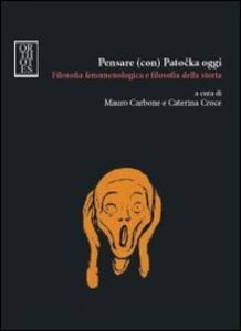 Pensare (con) Patocka oggi. Filosofia fenomenologica e filosofia della storia