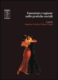 Emozioni e ragione nelle pratiche sociali