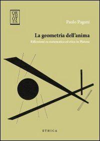 La geometria dell'anima. Riflessioni su matematica ed etica in Platone