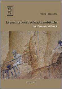 Legami privati e relazioni pubbliche. Una rilettura di Axel Honneth