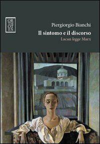 Il sintomo e il discorso. Lacan legge Marx