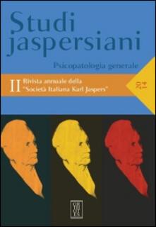 Daddyswing.es Studi jaspersiani. Rivista annuale della società italiana Karl Jaspers. Vol. 2: Psicopatologia generale. Image