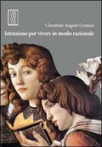 Libro Istruzione per vivere in modo razionale Christian A. Crusius