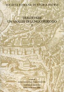 Trastevere. Un'analisi di lungo periodo. Convegno di Studi (Roma, 13-14 marzo 2008)