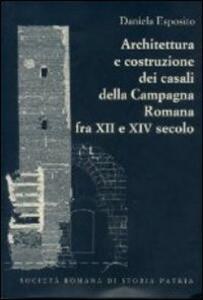Architettura e costruzione dei casali della campagna romana fra il XII e XIV secolo
