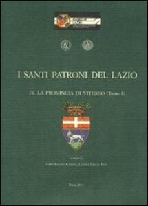 I santi patroni del Lazio. Vol. 4: La provincia di Viterbo.