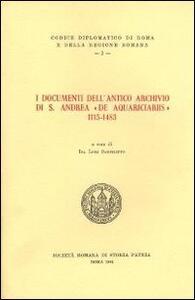 I documenti dell'antico archivio si S. Andrea «de aquariciariis» 1115 -1483. Testo latino a fronte