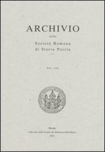 Archivio della Società romana di storia patria. Vol. 134: La società romana di storia patria per il 150° dell'unità d'Italia.