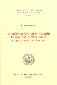 Il monastero di S. Agnese sulla via Nomentana. Storia e documenti (982-1299)