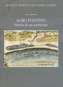 Agro Pontino. Storia di un territorio