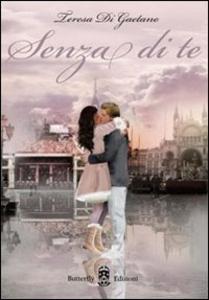 Libro Senza di te Teresa Di Gaetano