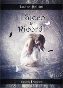Il gioco dei ricordi - Laura Bellini - copertina