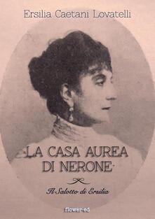 La casa aurea di Nerone - Ersilia Caetani Lovatelli - ebook