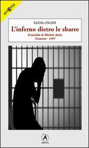 L' inferno dietro le sbarre. Il suicidio di Michele Botti, Cremona 1997