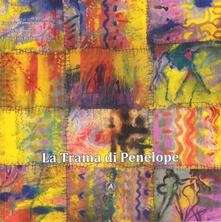 La trama di Penelope. Con CD Audio - Eugenia Tumelero - copertina