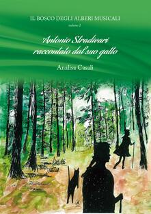 Il bosco degli alberi musicali. Antonio Stradivari raccontato dal suo gatto. Vol. 2.pdf