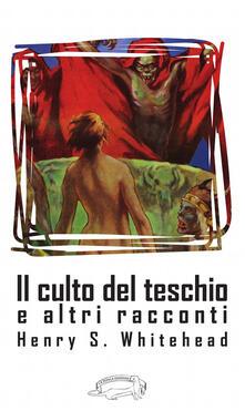 Letterarioprimopiano.it Il culto del teschio e altri racconti Image