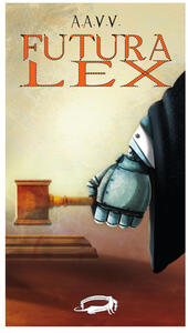 Futura Lex - Gian Filippo Pizzo - ebook