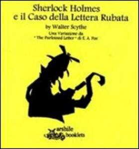 Sherlock Holmes e la lettera rubata. Una variazione da «The purloined letter» di E. A. Poe