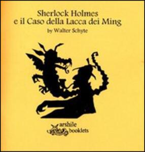 Sherlock Holmes e la Lacca dei Ming